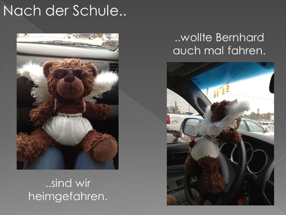 Nach der Schule....sind wir heimgefahren...wollte Bernhard auch mal fahren.