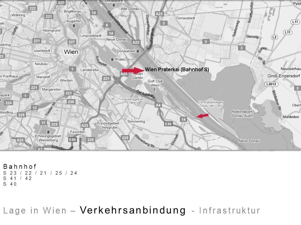 Lage in Wien – Verkehrsanbindung - Infrastruktur Bahnhof S 23 / 22 / 21 / 25 / 24 S 41 / 42 S 40