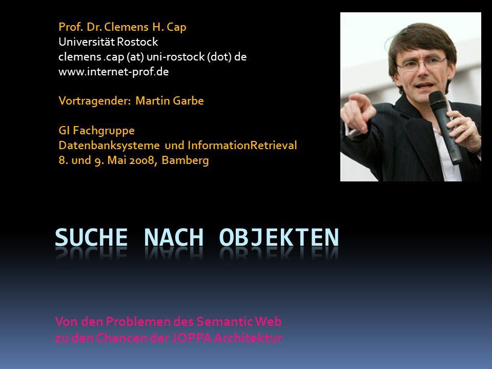 Prof. Dr. Clemens H. Cap Universität Rostock clemens.cap (at) uni-rostock (dot) de www.internet-prof.de Vortragender: Martin Garbe GI Fachgruppe Daten