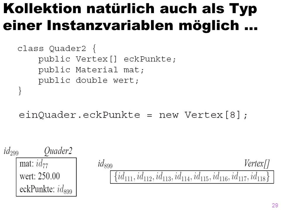 Kollektion natürlich auch als Typ einer Instanzvariablen möglich … 29