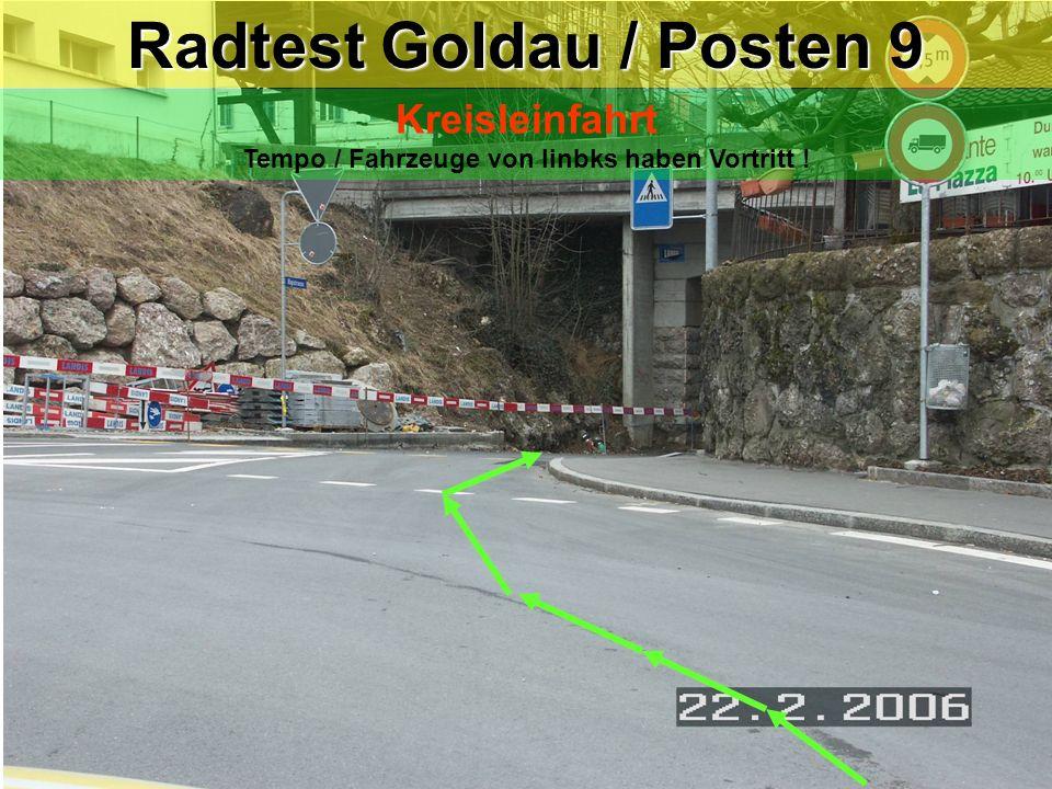 Radtest Goldau / Posten 9 Kreisleinfahrt Tempo / Fahrzeuge von linbks haben Vortritt ! Blickkontakt Handzeichen
