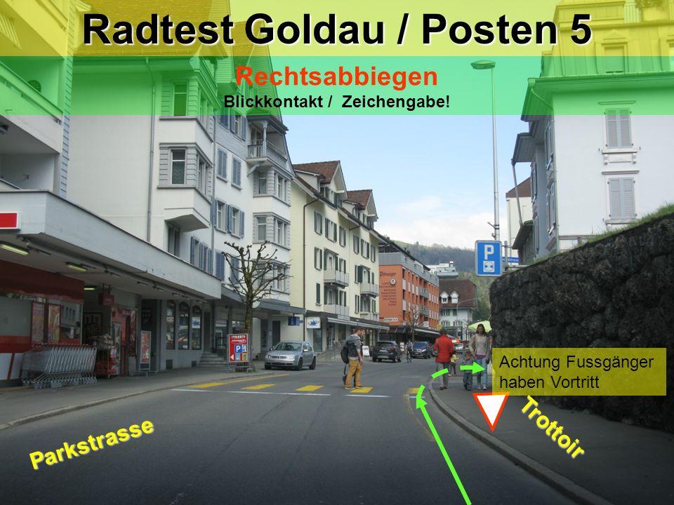 Radtest Goldau / Posten 4 Kreiselausfahrt Blickkontakt / Zeichengabe! Trottoir Kreisel Goldau Blickkontakt Handzeichen