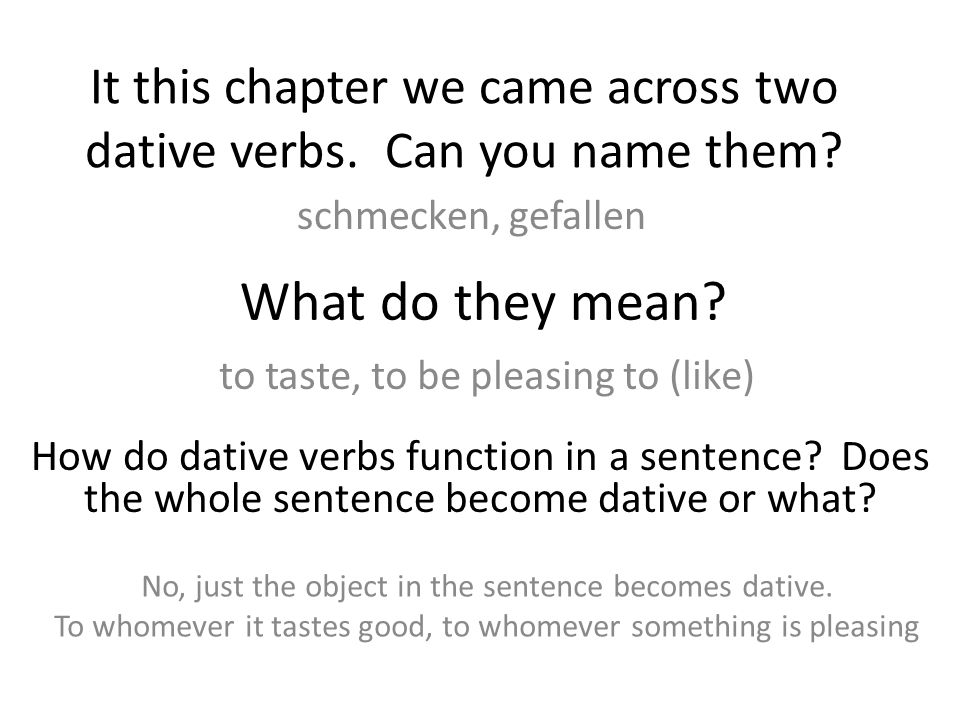 It this chapter we came across two dative verbs. Can you name them.