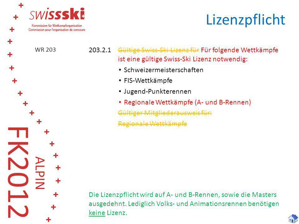 203.2.1Gültige Swiss-Ski Lizenz für Für folgende Wettkämpfe ist eine gültige Swiss-Ski Lizenz notwendig: Schweizermeisterschaften FIS Wettkämpfe Jugen