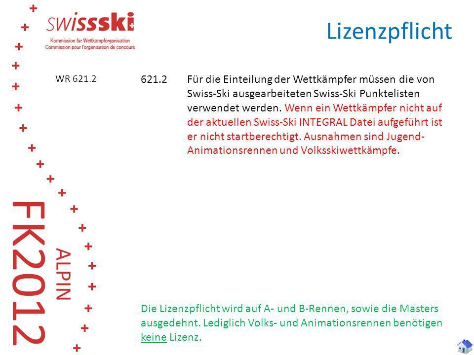 Lizenzpflicht 621.2Für die Einteilung der Wettkämpfer müssen die von Swiss-Ski ausgearbeiteten Swiss-Ski Punktelisten verwendet werden. Wenn ein Wettk