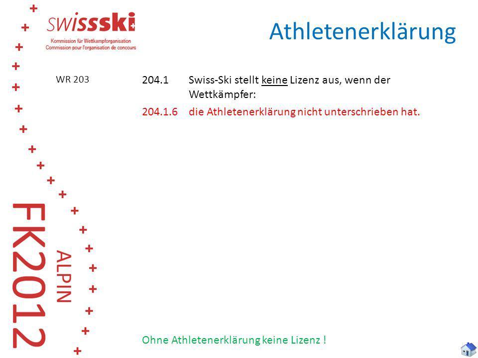 Athletenerklärung 204.1Swiss-Ski stellt keine Lizenz aus, wenn der Wettkämpfer: 204.1.6die Athletenerklärung nicht unterschrieben hat. Ohne Athletener