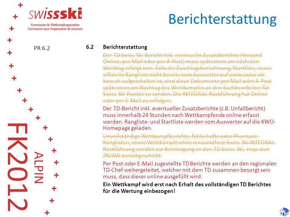 Berichterstattung 6.2Berichterstattung Der TD Swiss-Ski Bericht inkl. eventuelle Zusatzberichte (Versand Online, per Mail oder per A-Post) muss spätes