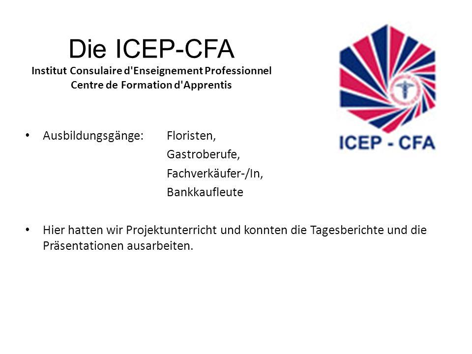 Die ICEP-CFA Institut Consulaire d'Enseignement Professionnel Centre de Formation d'Apprentis Ausbildungsgänge: Floristen, Gastroberufe, Fachverkäufer