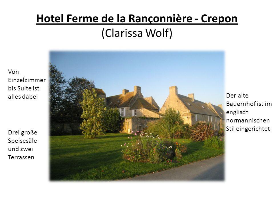 Hotel Ferme de la Rançonnière - Crepon (Clarissa Wolf) Von Einzelzimmer bis Suite ist alles dabei Drei große Speisesäle und zwei Terrassen Der alte Ba
