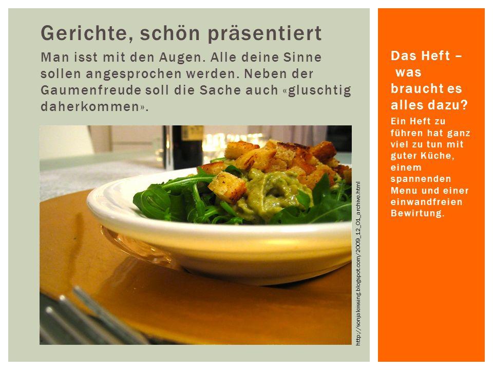 Ein Heft zu führen hat ganz viel zu tun mit guter Küche, einem spannenden Menu und einer einwandfreien Bewirtung.