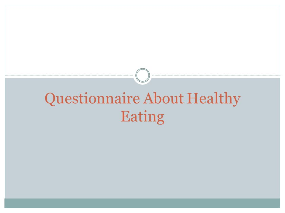 Questionnaire About Healthy Eating