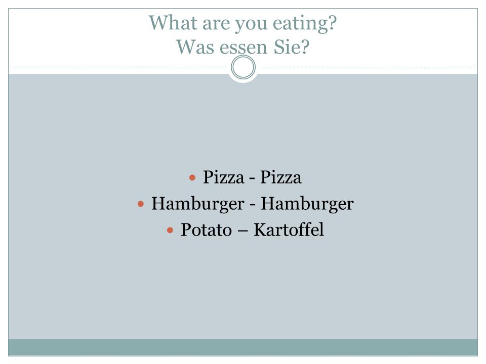 What are you eating? Was essen Sie? Pizza - Pizza Hamburger - Hamburger Potato – Kartoffel