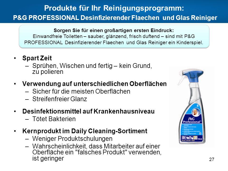 Produkte für Ihr Reinigungsprogramm: P&G PROFESSIONAL Desinfizierender Flaechen und Glas Reiniger Spart Zeit –Sprühen, Wischen und fertig – kein Grund