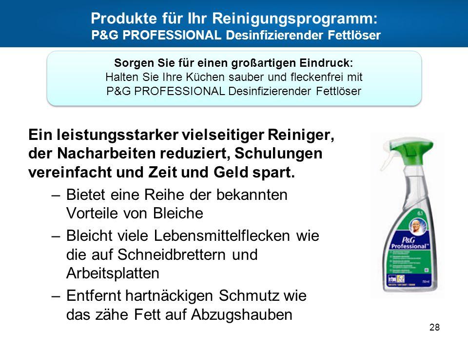Produkte für Ihr Reinigungsprogramm: P&G PROFESSIONAL Desinfizierender Fettlöser Ein leistungsstarker vielseitiger Reiniger, der Nacharbeiten reduzier