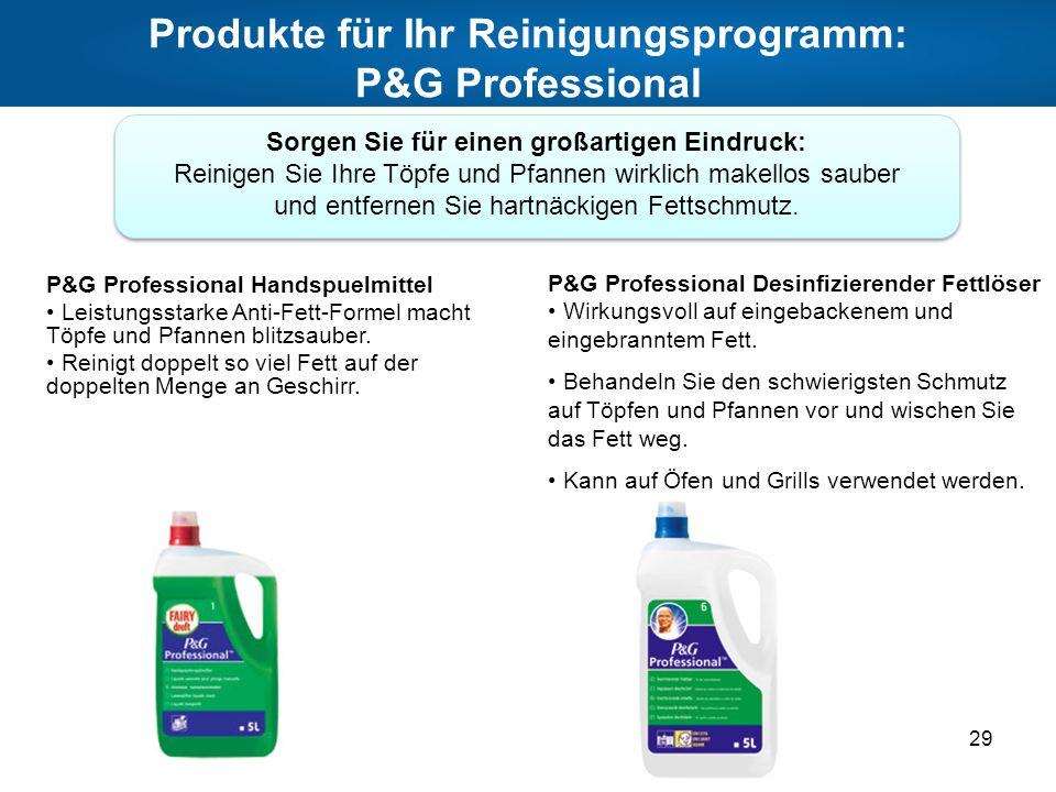 Produkte für Ihr Reinigungsprogramm: P&G Professional 29 P&G Professional Handspuelmittel Leistungsstarke Anti-Fett-Formel macht Töpfe und Pfannen bli