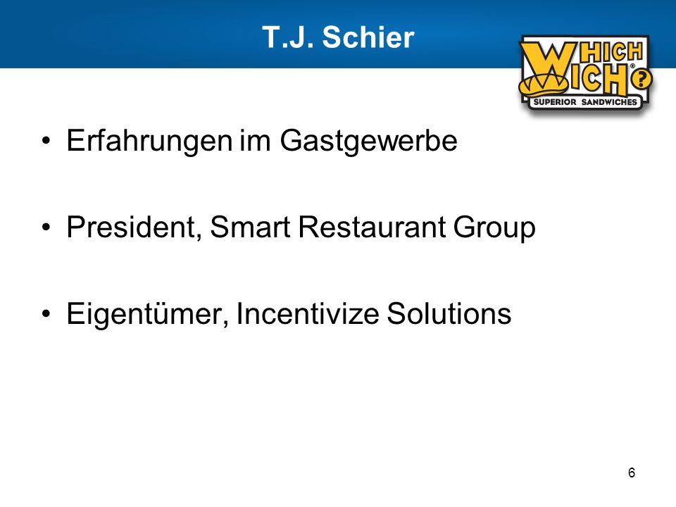 T.J. Schier Erfahrungen im Gastgewerbe President, Smart Restaurant Group Eigentümer, Incentivize Solutions 6