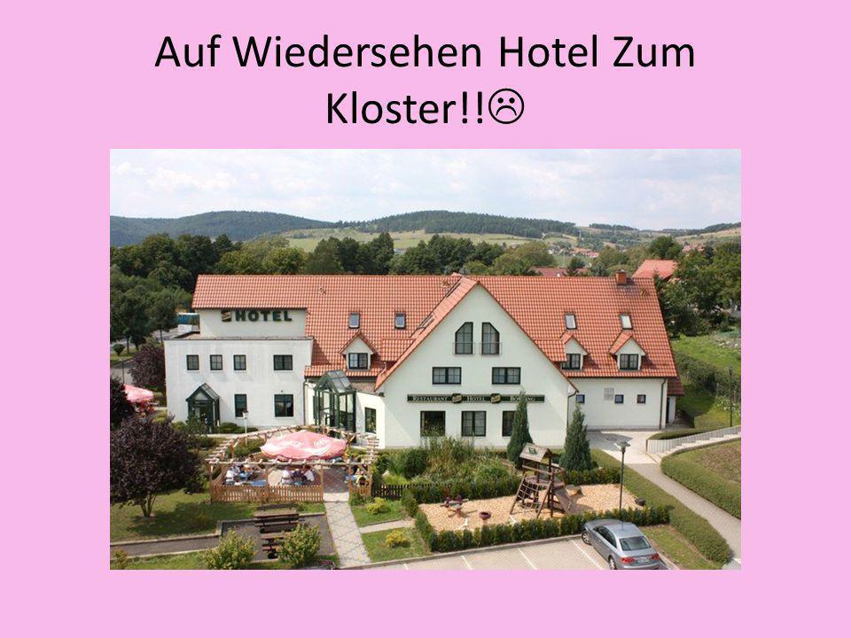 Auf Wiedersehen Hotel Zum Kloster!!