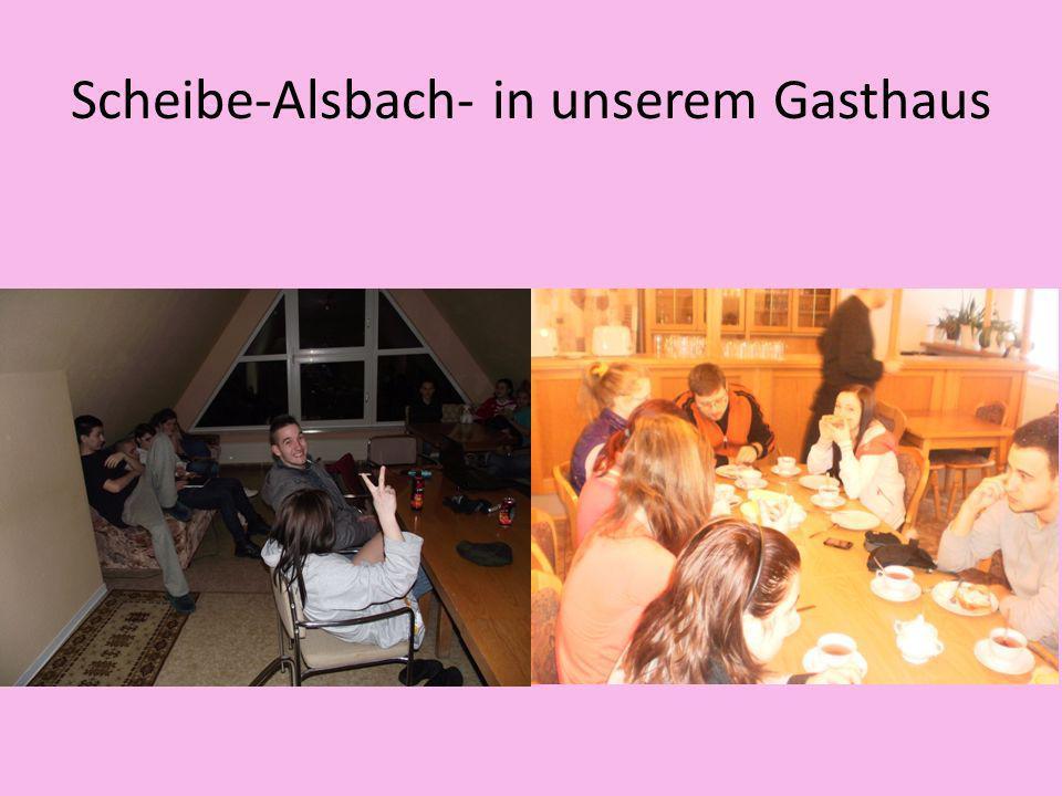 Scheibe-Alsbach- in unserem Gasthaus