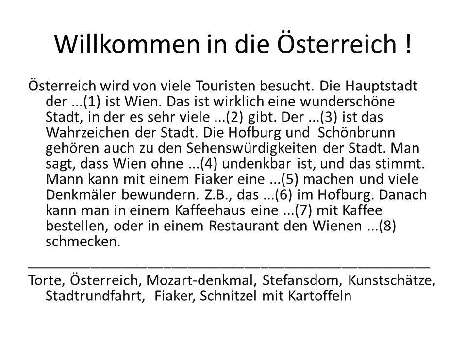 Willkommen in die Österreich . Österreich wird von viele Touristen besucht.