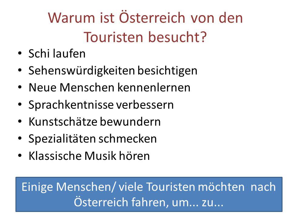 Einige Menschen/ viele Touristen möchten nach Österreich fahren, um...