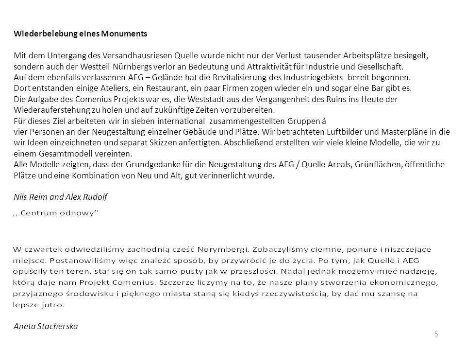 Aneta Stacherska 5 Wiederbelebung eines Monuments Mit dem Untergang des Versandhausriesen Quelle wurde nicht nur der Verlust tausender Arbeitsplätze besiegelt, sondern auch der Westteil Nürnbergs verlor an Bedeutung und Attraktivität für Industrie und Gesellschaft.