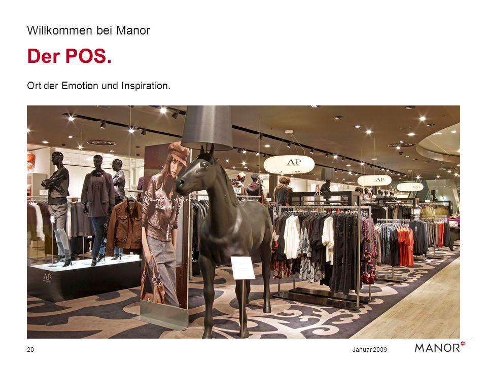 Januar 200920 Willkommen bei Manor Der POS. Ort der Emotion und Inspiration.