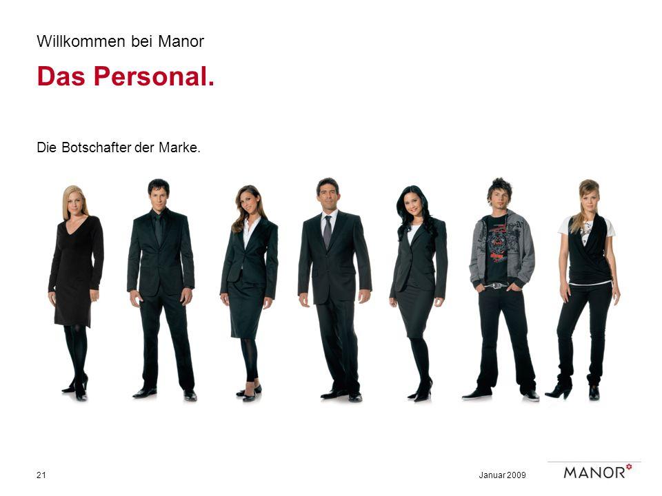 Januar 200921 Willkommen bei Manor Das Personal. Die Botschafter der Marke.
