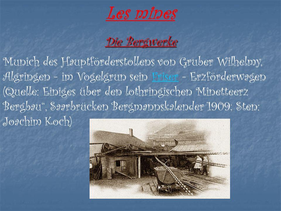 Die Bergwerke Munich des Hauptförderstollens von Gruber Wilhelmy, Algringen - im Vogelgrun sein Friser - Erzförderwagen (Quelle: Einiges über den loth