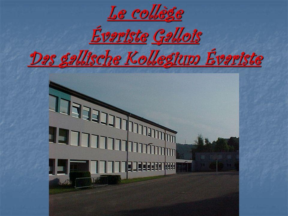 Le collège Évariste Gallois Das gallische Kollegium Évariste
