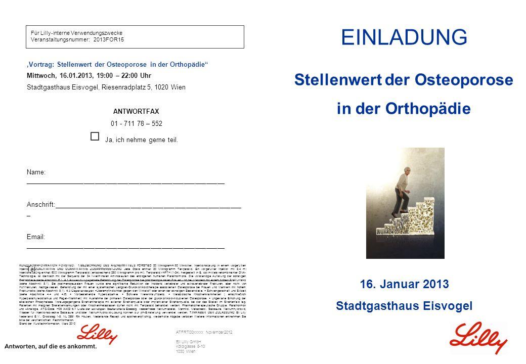 ATFRT00xxxxx November2012 Eli Lilly GmbH Kölblgasse 8-10 1030 Wien EINLADUNG Stellenwert der Osteoporose in der Orthopädie 16.