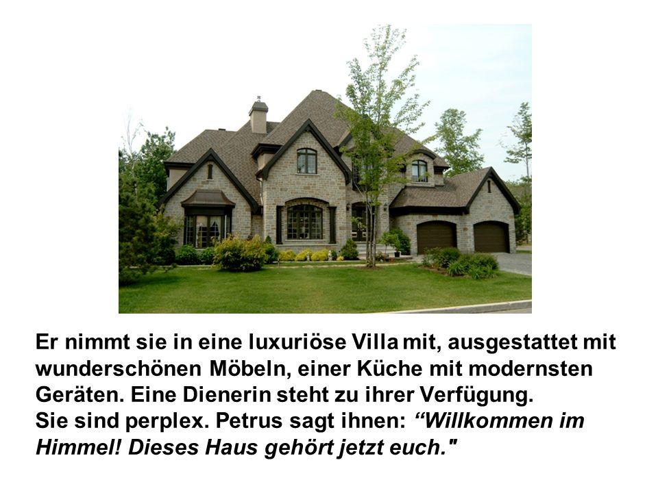 Er nimmt sie in eine luxuriöse Villa mit, ausgestattet mit wunderschönen Möbeln, einer Küche mit modernsten Geräten.