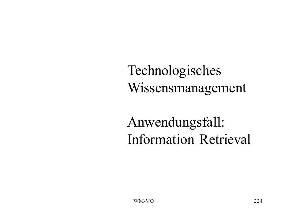 WM-VO224 Technologisches Wissensmanagement Anwendungsfall: Information Retrieval