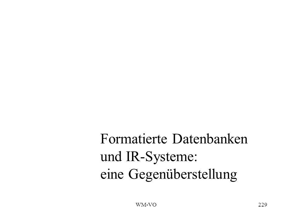 WM-VO229 Formatierte Datenbanken und IR-Systeme: eine Gegenüberstellung