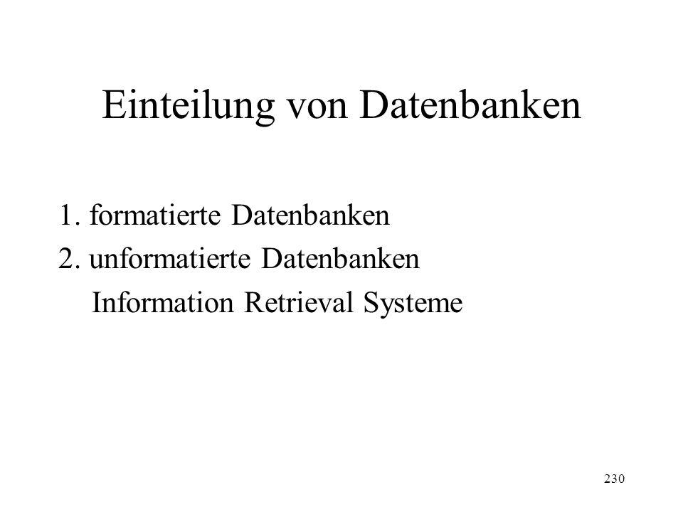230 Einteilung von Datenbanken 1.formatierte Datenbanken 2.