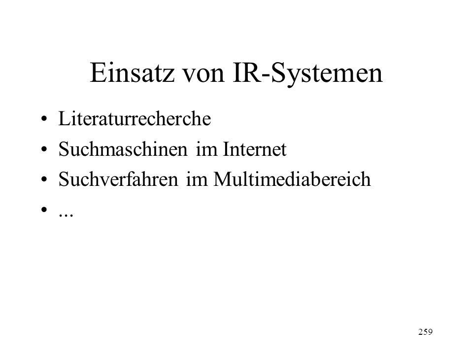 259 Einsatz von IR-Systemen Literaturrecherche Suchmaschinen im Internet Suchverfahren im Multimediabereich...