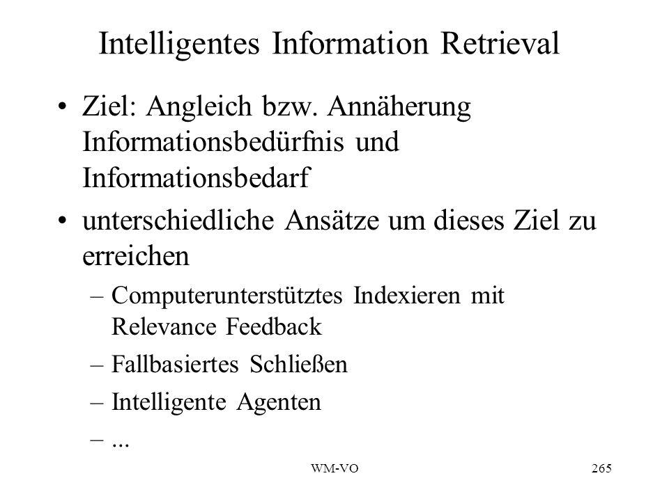 WM-VO265 Intelligentes Information Retrieval Ziel: Angleich bzw.