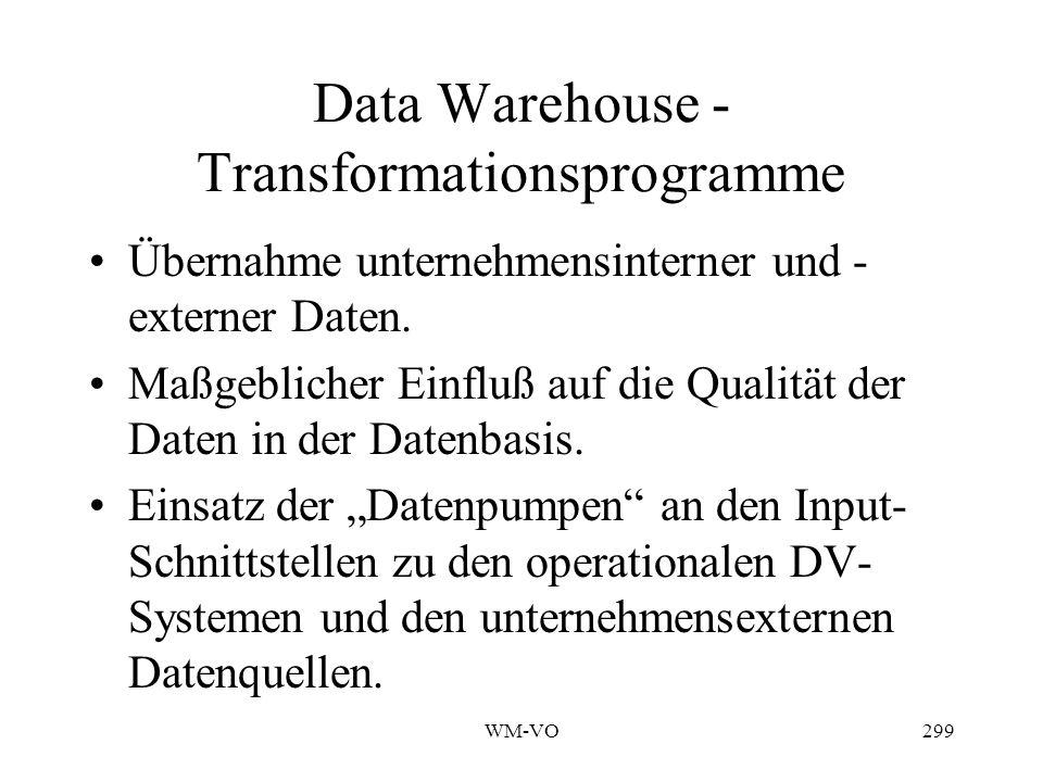 WM-VO299 Data Warehouse - Transformationsprogramme Übernahme unternehmensinterner und - externer Daten.
