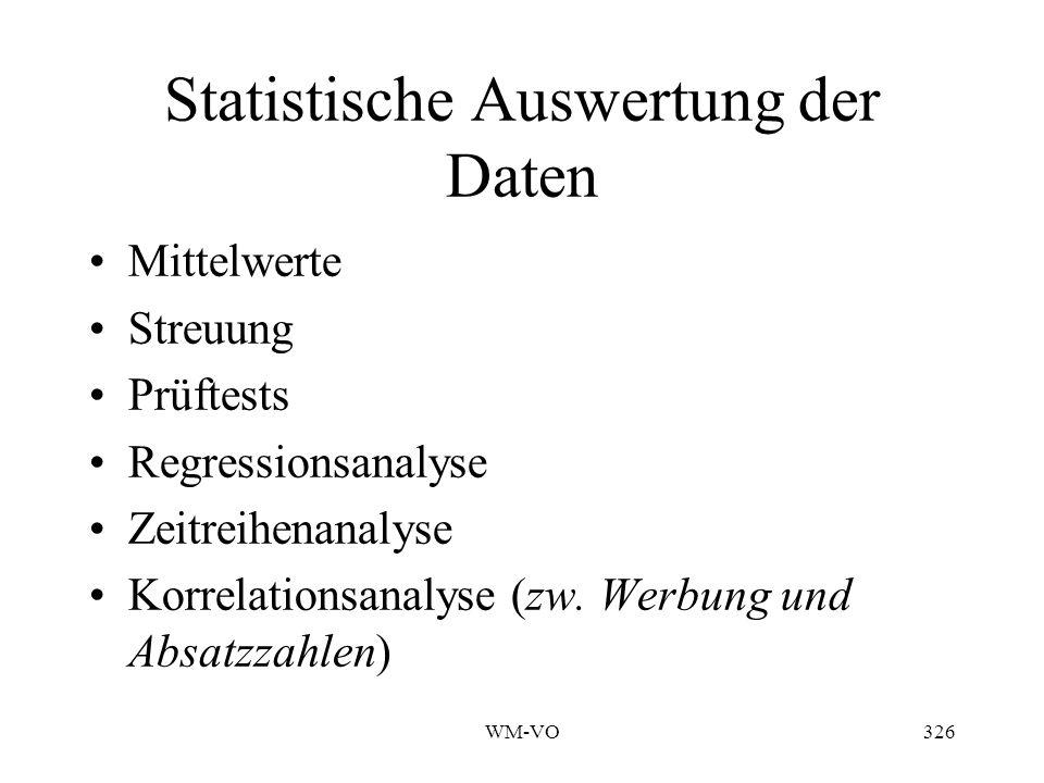 WM-VO326 Statistische Auswertung der Daten Mittelwerte Streuung Prüftests Regressionsanalyse Zeitreihenanalyse Korrelationsanalyse (zw.