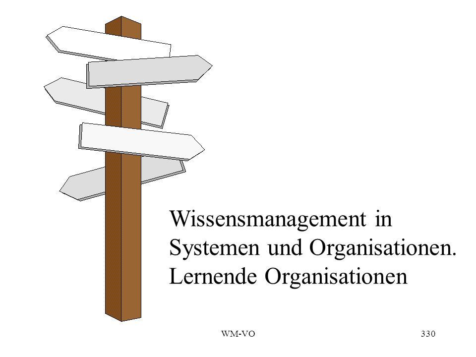 WM-VO330 Wissensmanagement in Systemen und Organisationen. Lernende Organisationen