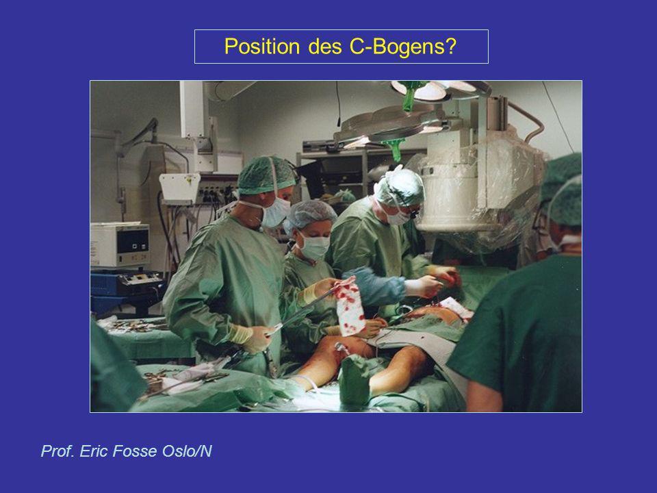Position des C-Bogens? Prof. Eric Fosse Oslo/N