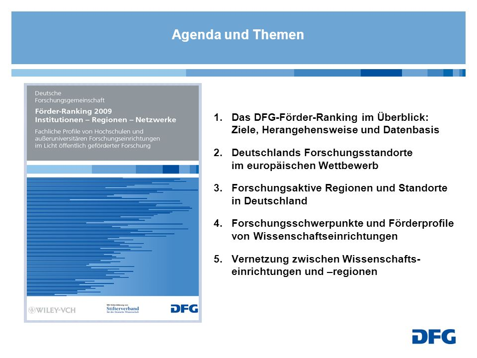 1.Das DFG-Förder-Ranking im Überblick: Ziele, Herangehensweise und Datenbasis 2.