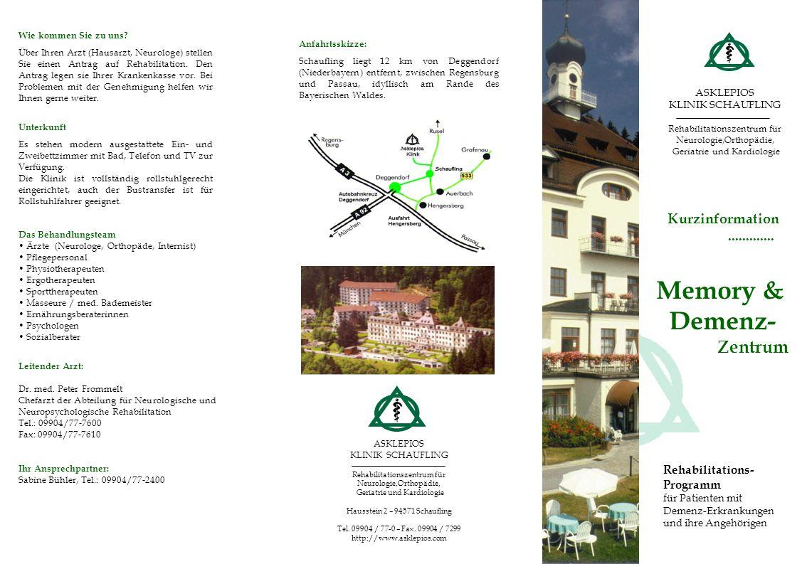 ASKLEPIOS KLINIK SCHAUFLING Rehabilitationszentrum für Neurologie,Orthopädie, Geriatrie und Kardiologie Kurzinformation............. Memory & Demenz-