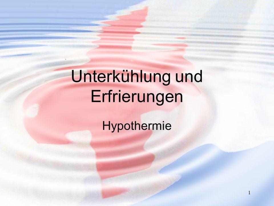 1 Unterkühlung und Erfrierungen Hypothermie