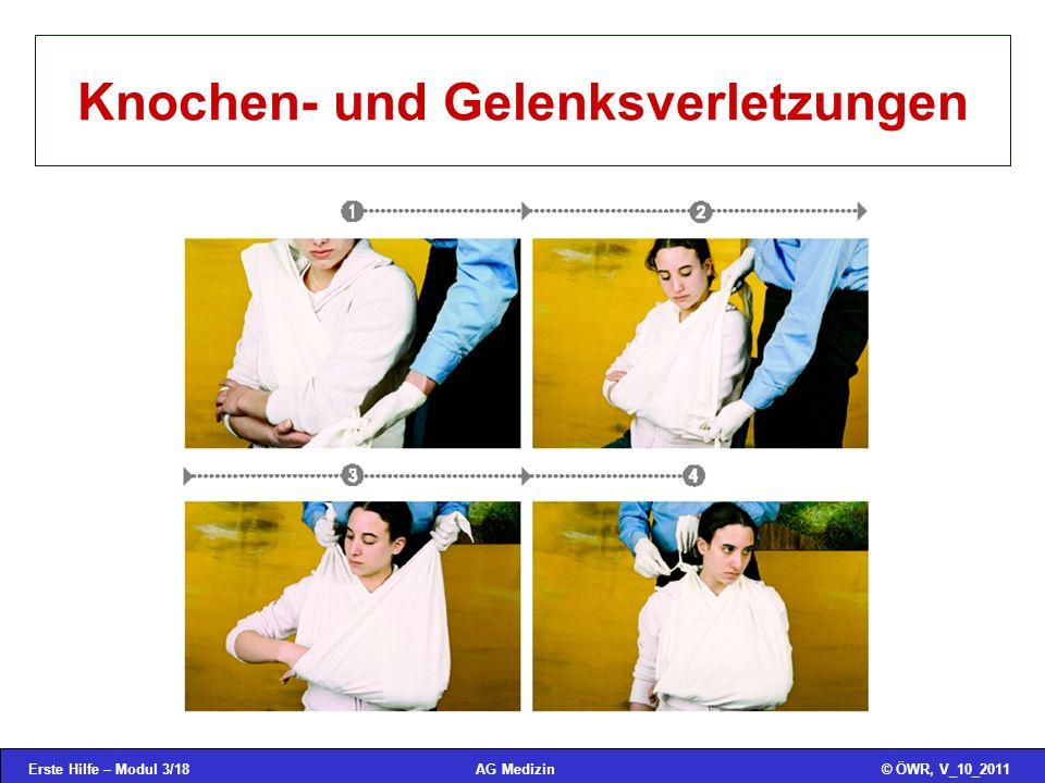 Erste Hilfe – Modul 3/18© ÖWR, V_10_2011AG Medizin Knochen- und Gelenksverletzungen