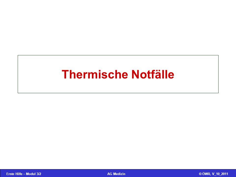 Erste Hilfe – Modul 3/2© ÖWR, V_10_2011AG Medizin Thermische Notfälle