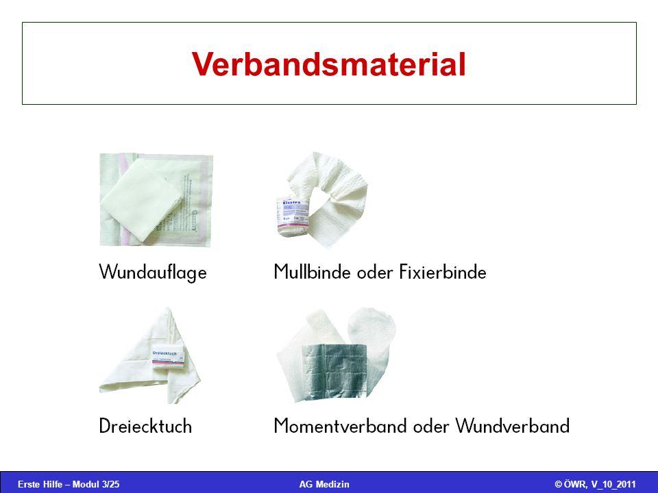 Erste Hilfe – Modul 3/25© ÖWR, V_10_2011AG Medizin Verbandsmaterial