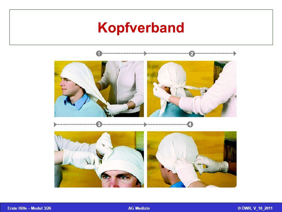Erste Hilfe – Modul 3/26© ÖWR, V_10_2011AG Medizin Kopfverband