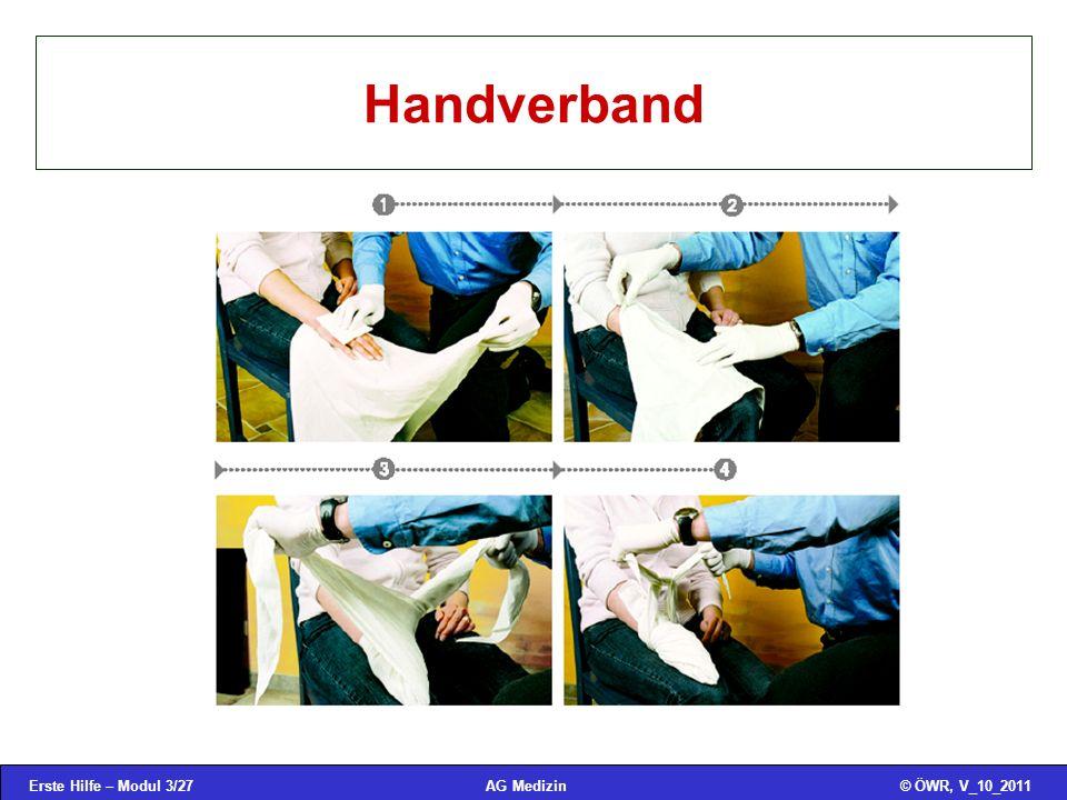 Erste Hilfe – Modul 3/27© ÖWR, V_10_2011AG Medizin Handverband
