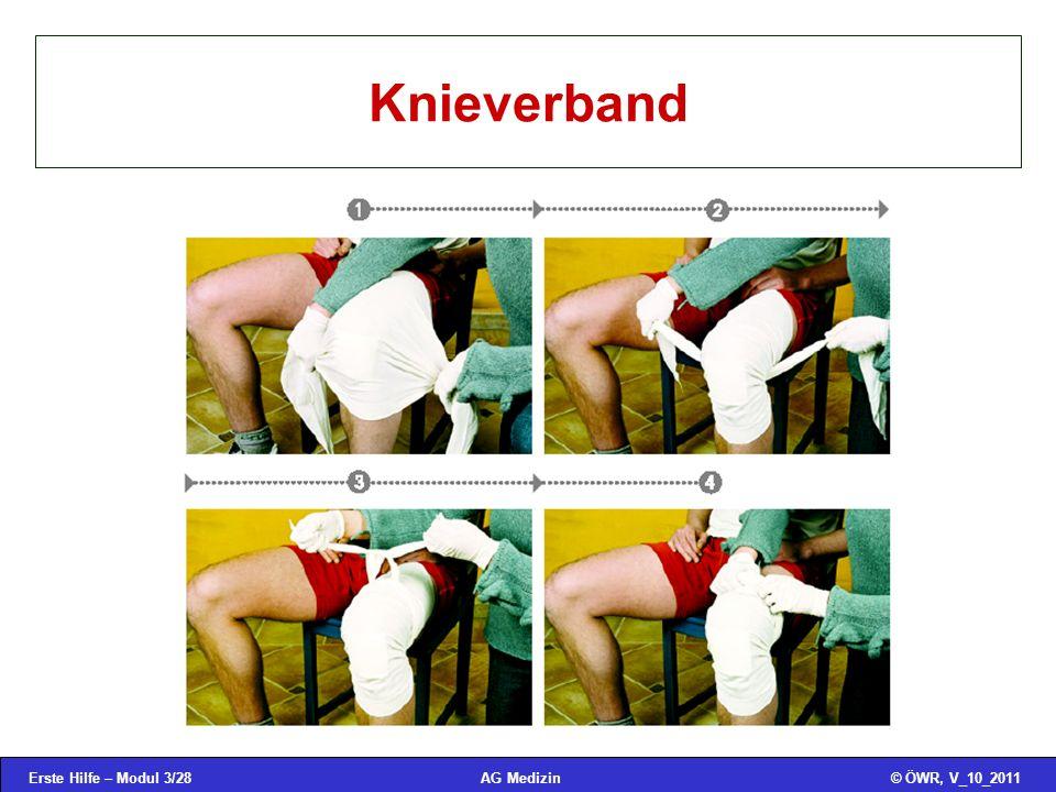 Erste Hilfe – Modul 3/28© ÖWR, V_10_2011AG Medizin Knieverband