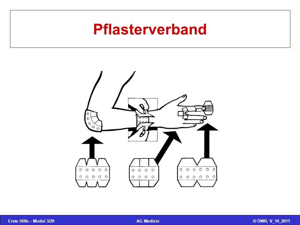 Erste Hilfe – Modul 3/29© ÖWR, V_10_2011AG Medizin Pflasterverband